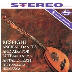 Respighi - Ancient Airs And Dances For Lute : Philharmona Hungarica : Antal Dorati - 180g LP