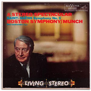 Charles Munch - A Stereo Spectacular - Saint Saens Symphony No.3 : Boston Symphony - 200g LP