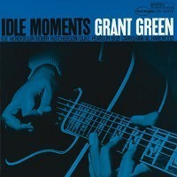 Grant Green - Idle Moments - 45rpm 200g 2LP