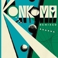 Konkoma - Remixed 180g EP