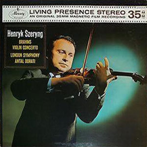 Brahms - Violin Concerto In D : Henryk Szeryng & The London Symphony Orchestra - 45rpm 180g 2LP