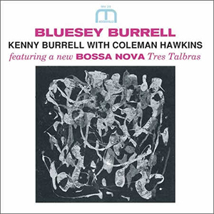 Kenny Burrell with Coleman Hawkins - Bluesey Burrell - 200g LP