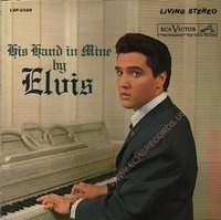 Elvis  Presley  - His Hand In Mine - 180g LP