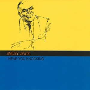 Smiley Lewis - I Hear You Knocking - 180g LP  Mono