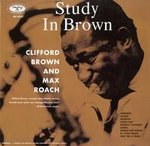 Clifford Brown & Max Roach - A Study In Brown - 180g LP Mono