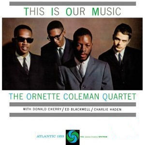 Ornette Coleman Quartet - This Is Our Music -  45rpm 180g 2LP
