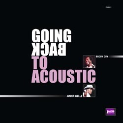 Buddy Guy & Junior Wells -  Going Back To Acoustic - 180g LP