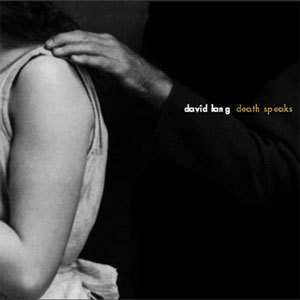 David Lang Death Speaks -  45rpm 180g LP