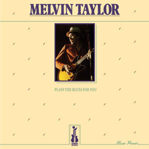 Melvin Taylor -  Plays the Blues for You - 180g LP