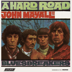 John Mayall and the Blues Breakers - A Hard Road - 150g LP Mono