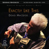 Doug MacLeod - Exactly Like This - 45rpm 200g 2LP