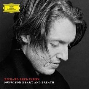 Richard Reed Parry - Music For Heart And Breath - 180g 2LP