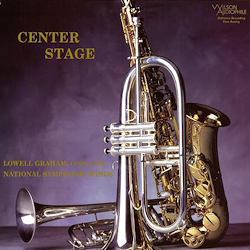 Lowell Graham & National Symphonic Winds - Centre Stage - 200g LP