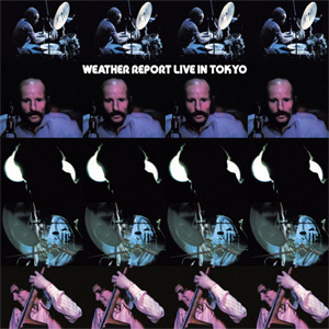 Weather Report - Live in Tokyo - 180g 2LP