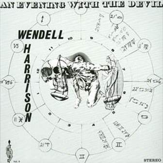 Wendell Harrison  - An Evening With The Devil - 180g LP