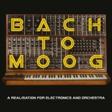 Bach to Moog - A Realisation for Electronics and Orchestra - 180g LP
