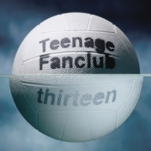 Teenage Fanclub - Thirteen - 180g LP