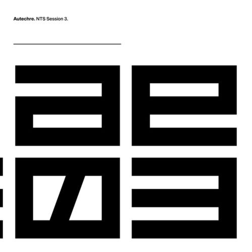 Autechre - NTS Sessions 3 - 3LP