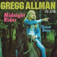 Gregg Allman - Midnight Rider/These Days - 45rpm 200g EP