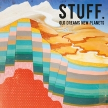 STUFF - Old Dreams New Planets - LP