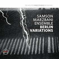 Samson Marzbani Ensemble - Berlin Variations - D2D Direct To Disc  180g LP