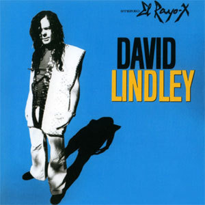 David Lindley - El Rayo-X - 180g LP