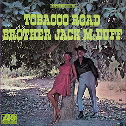 Brother Jack McDuff - Tobacco Road - 180g LP