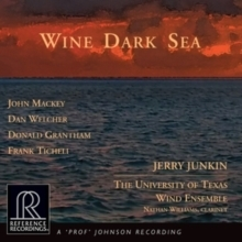 Wine Dark Sea - Jerry Junkin  : The University of Texas Wind Ensemble : Nathan Williams - HDCD CD