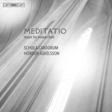 Meditatio  -  Music for Mixed Choir : Schola Cantorum Reykjavicensis  :  Hörður Áskelsson - SACD