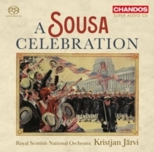 A Sousa Celebration - Royal Scottish National Orchestra : Kristjan Järvi - SACD