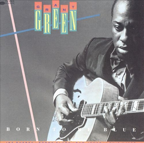 Grant Green – Born to Be Blue - 180g LP