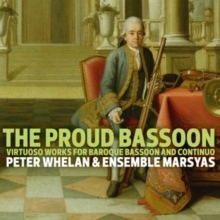 The Proud Bassoon  - Virtuoso Works for Baroque Bassoon and Continuo :  Peter Whelan - SACD