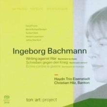 Writing against War  - Bachmann to music :  Christian Hilz :   Haydn-Trio Eisenstadt - SACD