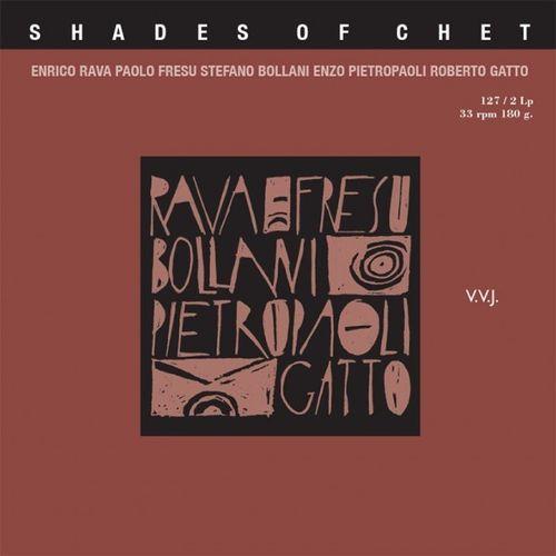 Shades Of Chet - Enrico Rava . Stefano Bollani, Paolo Fresu, Roberto Gatto, Enzo Pietro  - 180g 2LP