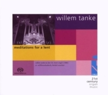 Willem Tanke - Meditations for a Lent   - SACD
