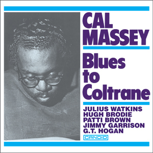 Cal Massey - Blues To Coltrane -  180g LP