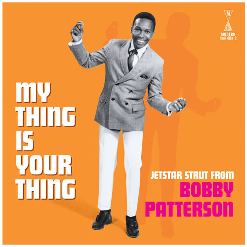 Bobby Patterson - My Thing Is Your Thing : Jetstar Strut From Bobby Patterson - LP