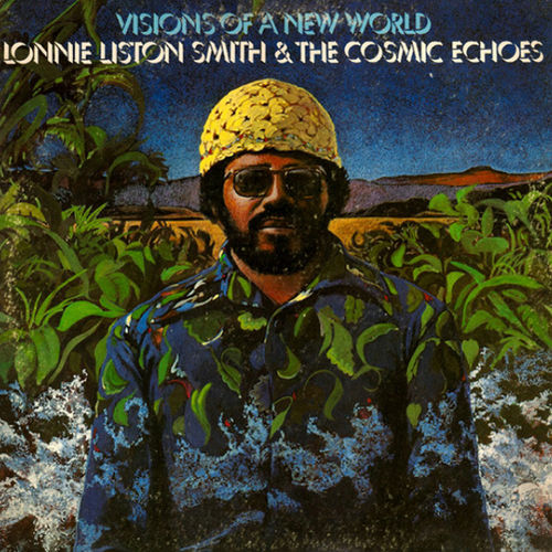 Lonnie Liston Smith   And The Cosmic Echoes  -  Visions Of A New World - 180g LP