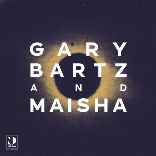 Gary Bartz and  Maisha - Night Dreamer Direct​-​To​-​Disc Sessions - LP